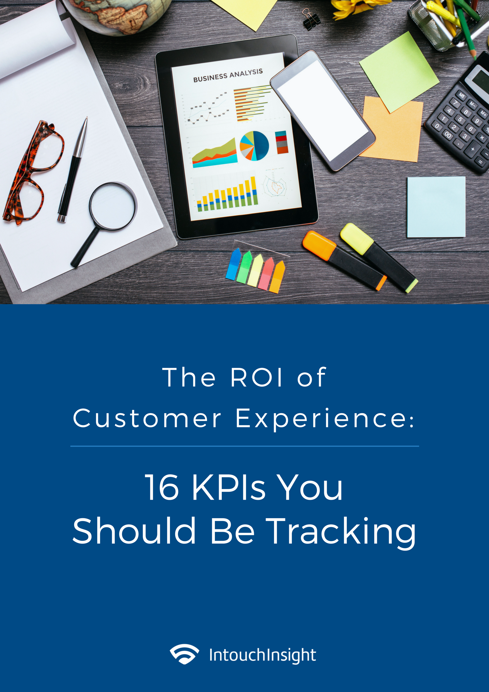 The ROI of Customer Experience: 16 KPIs You Should Be Tracking