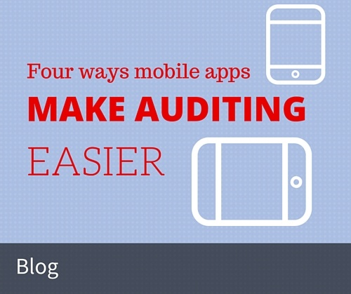 Four Ways Mobile Apps Make Auditing Easier