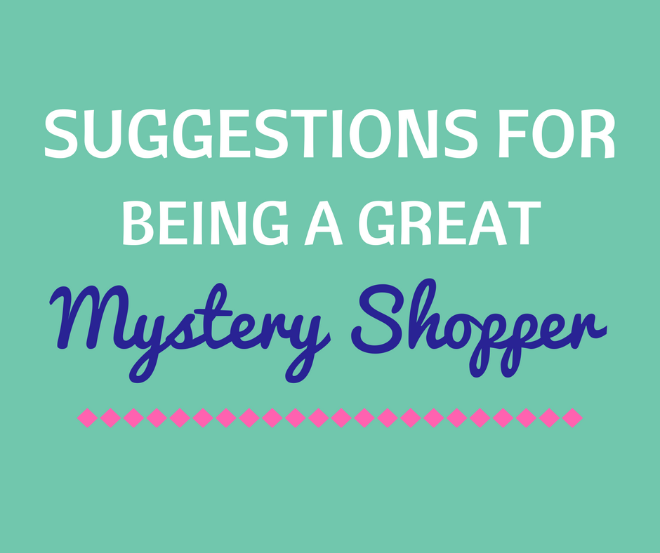 Suggestions for Being a Great Mystery Shopper